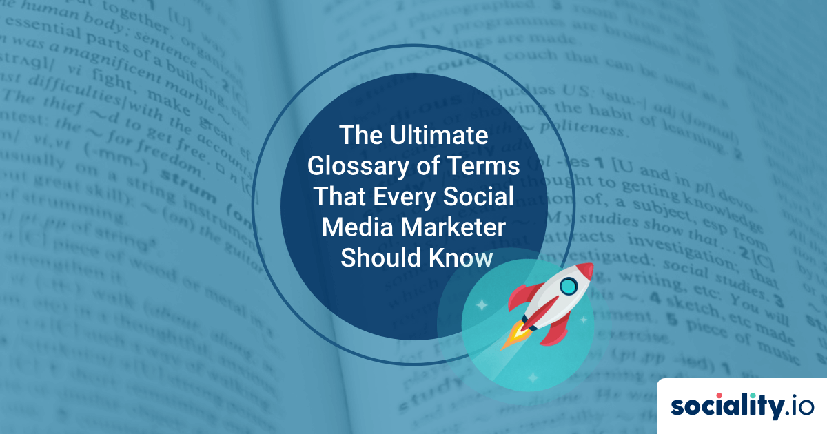 Social Media Definitions: The Ultimate Glossary of Terms That Every Social Media Marketer Should Know