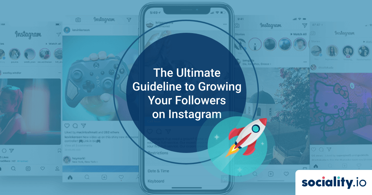 Step by Step Guide: The Ultimate Guideline to Growing Your Followers on Instagram