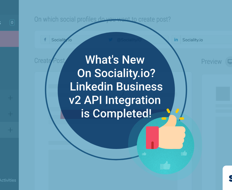 What's New On Sociality.io? – Linkedin Business v2 API Integration is Completed!