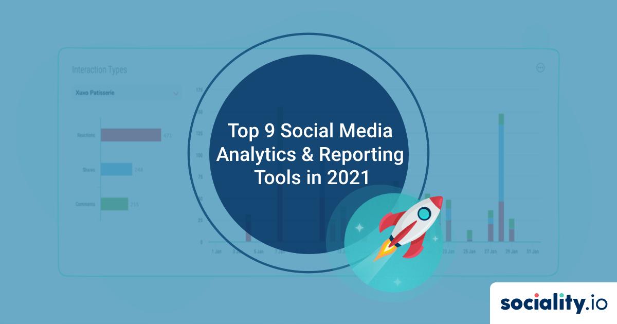 Top 9 Social Media Analytics & Reporting Tools in 2021