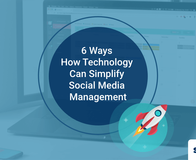 6 Ways How Technology Can Simplify Social Media Management