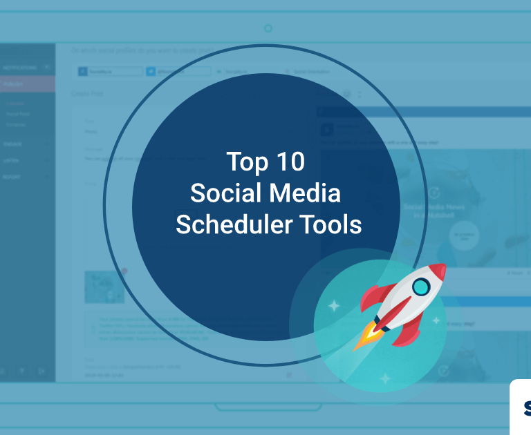 Top 10 Social Media Scheduler Tools in 2019