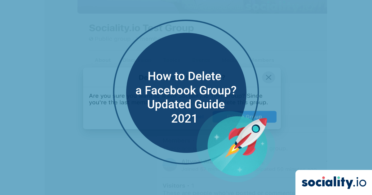 Updated Guide 2021: How to Delete a Facebook Group?