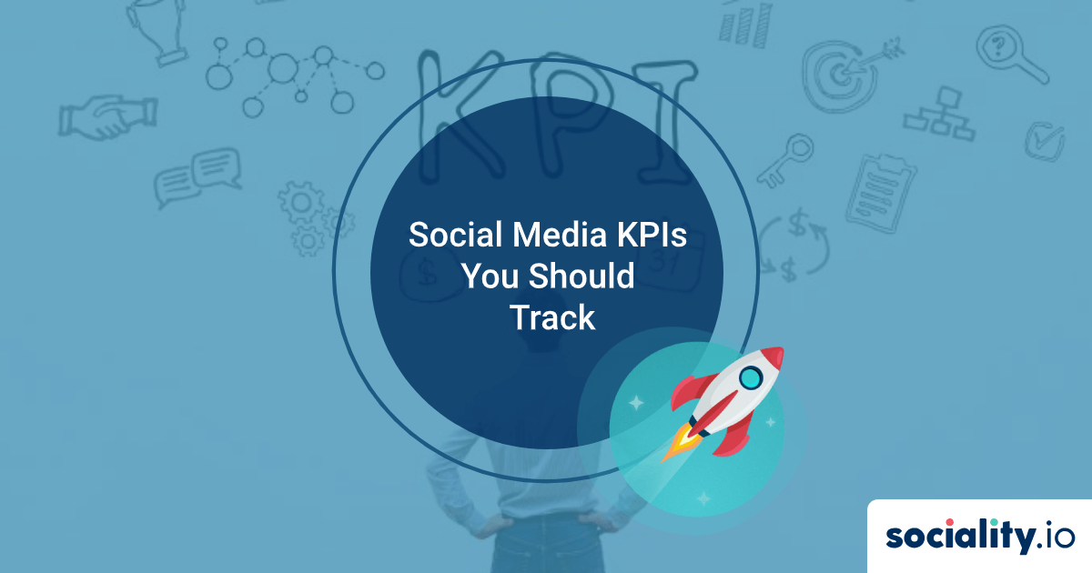 Most Important Social Media KPIs that You Should Track