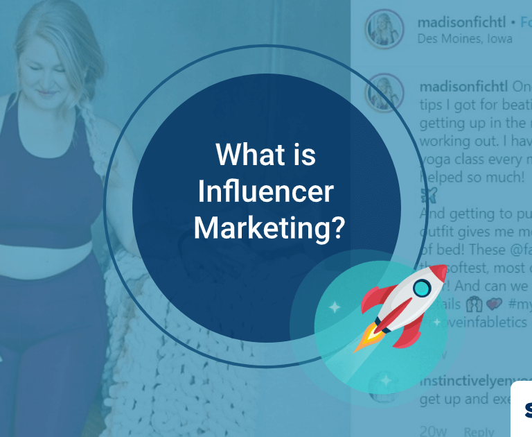What is Influencer Marketing? Learn How to Leverage Your Business
