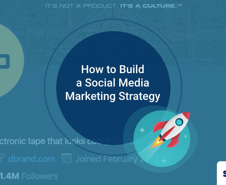 How to Build a Social Media Marketing Strategy for 2020