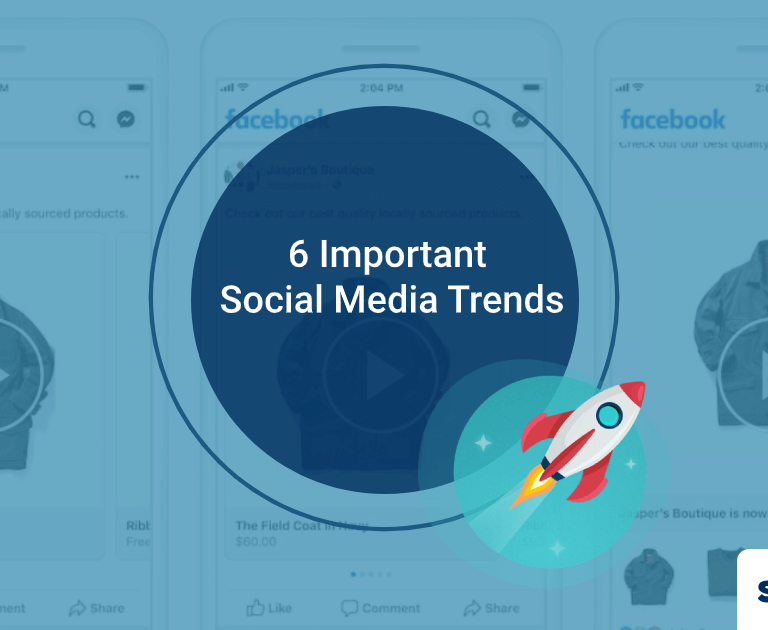 6 Important Social Media Trends in 2020