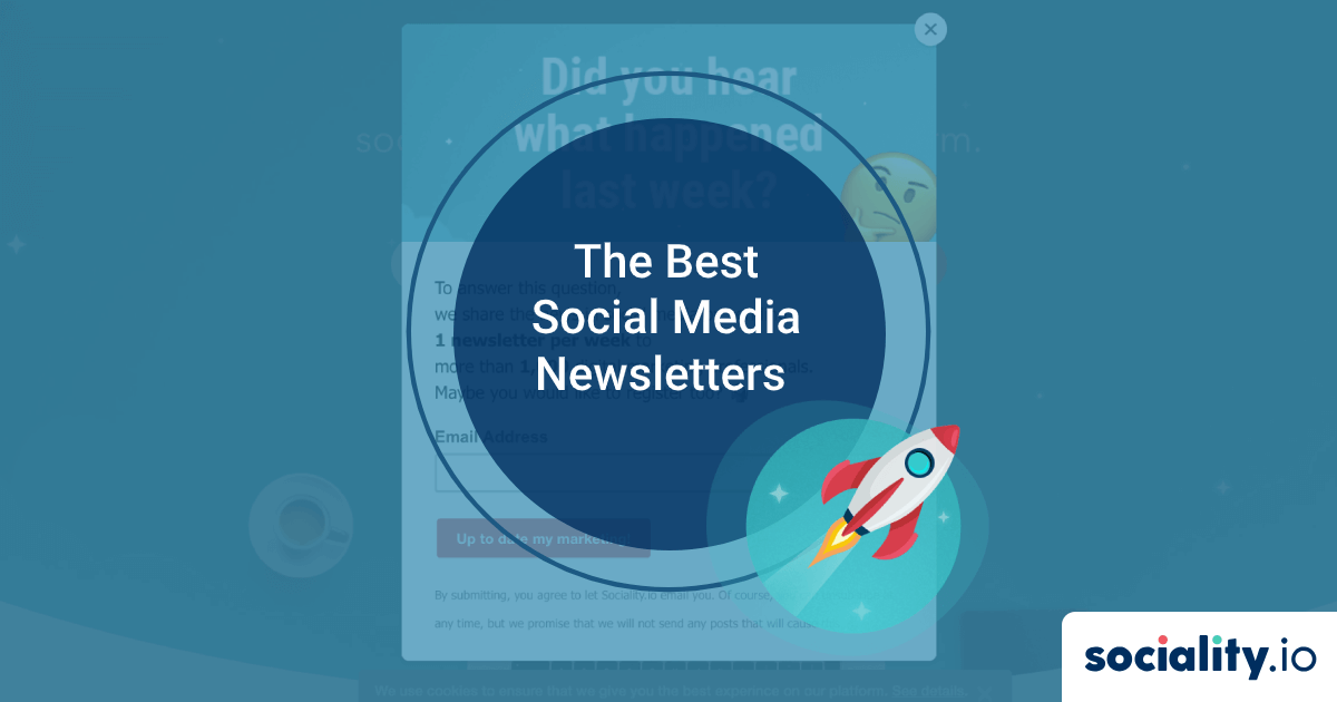 The Best Social Media Newsletters You Should Sign Up in 2021, Plus More