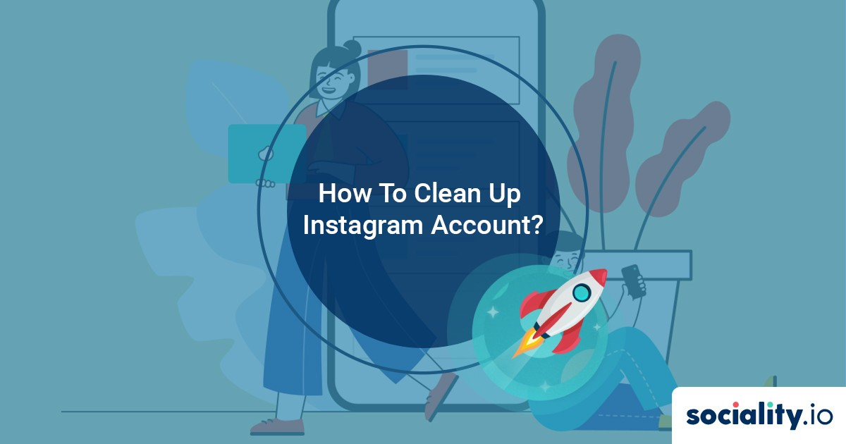 How to Clean Up Instagram From Bots And Dead Accounts?