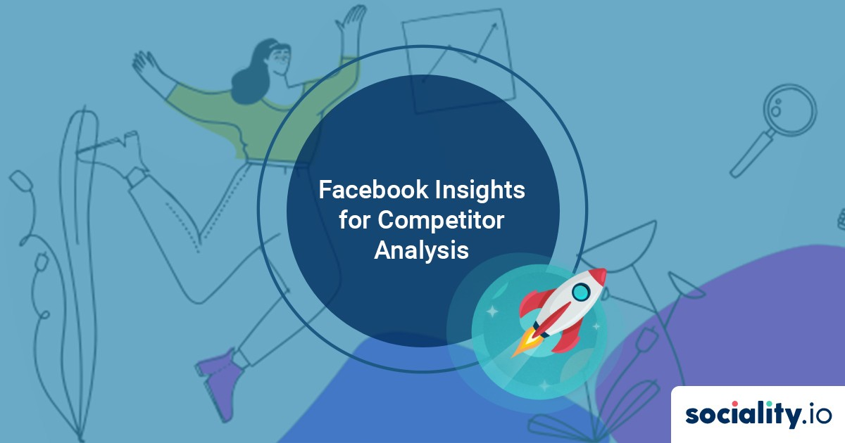 A Step by Step Guide on Using Facebook Insights for Competitor Analysis