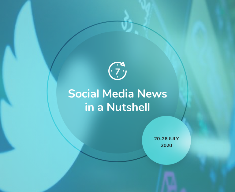 Social Media News in a Nutshell: 20 July — 26 July 2020