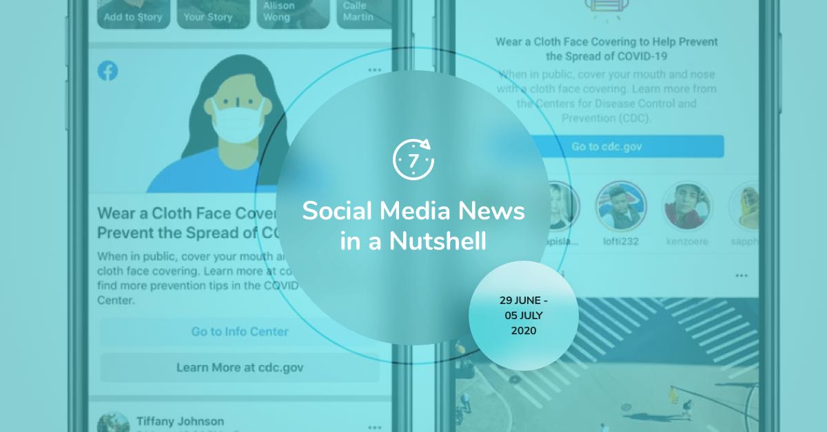 Social Media News in a Nutshell: 29 June — 5 July 2020