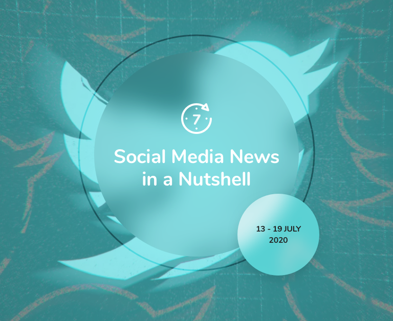 Social Media News in a Nutshell: 13 July — 19 July 2020