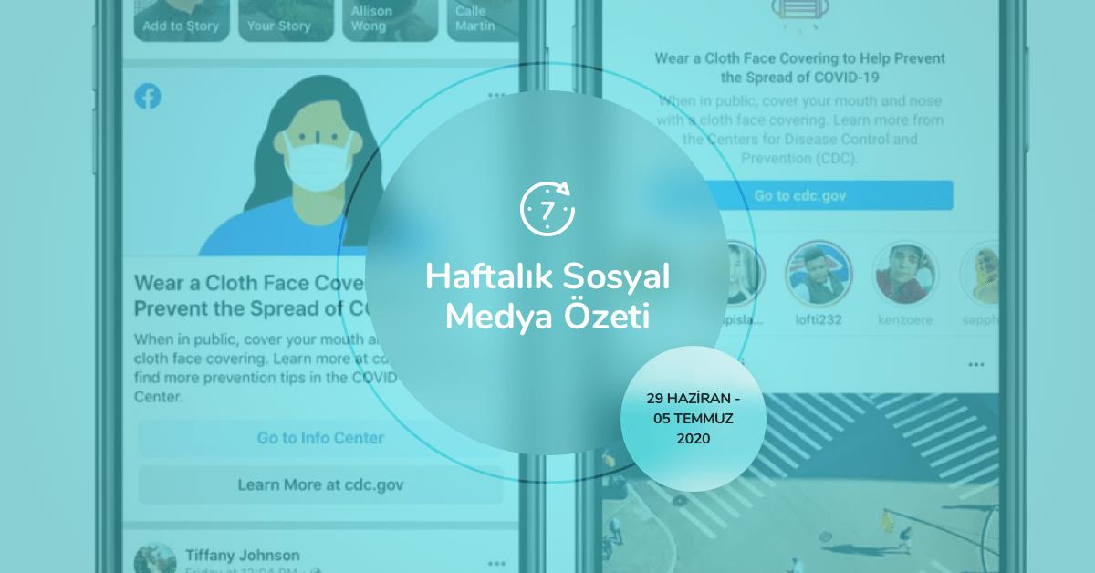 Haftalık Sosyal Medya Özeti: 29 Haziran — 5 Temmuz 2020