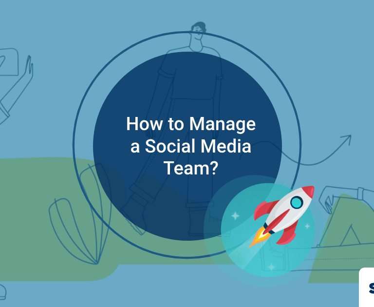 How To Manage a Social Media Team?