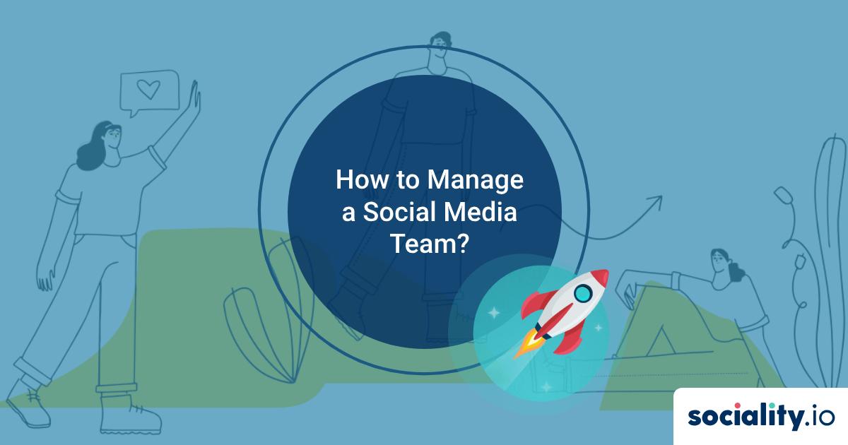 How To Manage a Social Media Team?