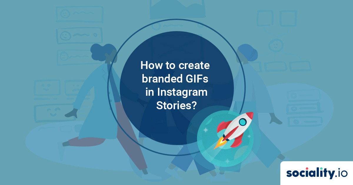 How to create & upload branded GIFs to Instagram Stories?