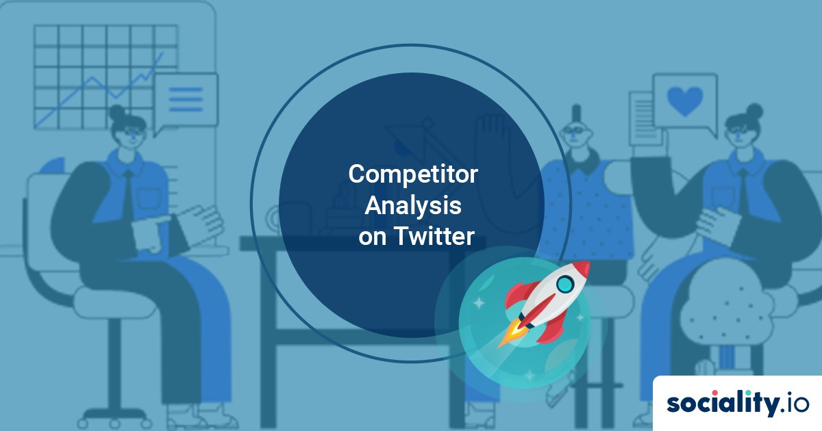 How to Conduct a Competitor Analysis Benchmarking on Twitter [+Template]