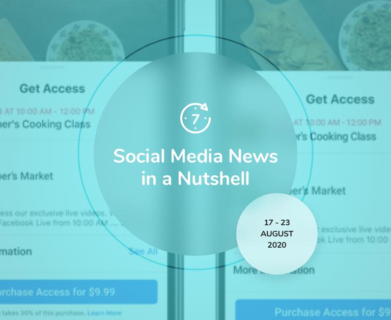 Social Media News in a Nutshell: 17 August — 23 August 2020