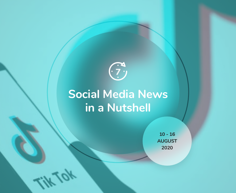 Social Media News in a Nutshell: 10 August — 16 August 2020