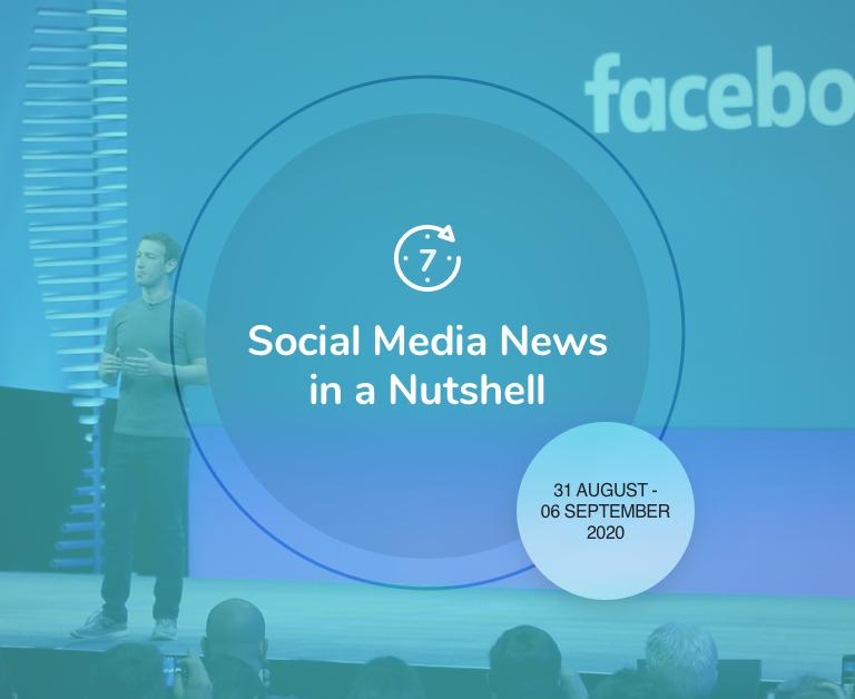 Social Media News in a Nutshell: 31 August — 6 September 2020