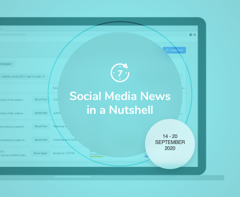 Social Media News in a Nutshell: 14 September — 20 September 2020