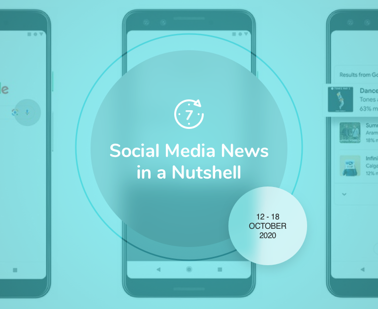 Social Media News in a Nutshell: 12 October — 18 October 2020