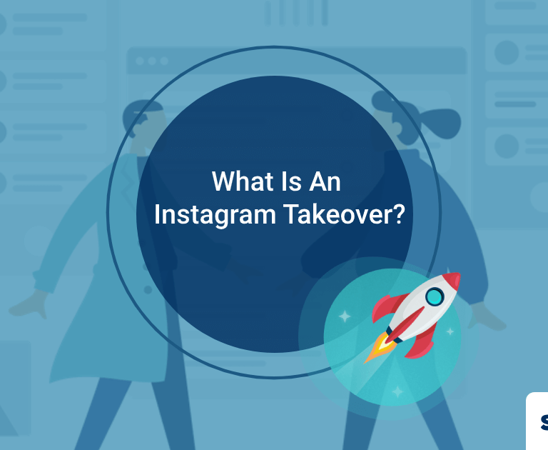 What Is An Instagram Takeover? Benefits For Businesses.