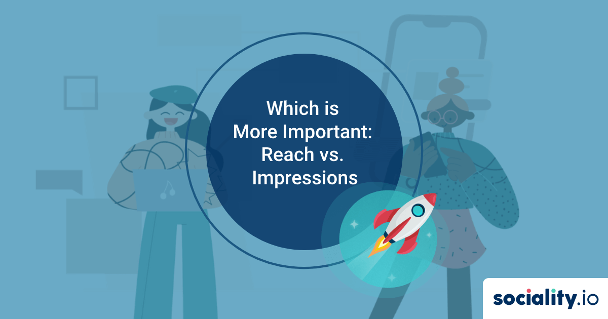 Which is More Important: Reach vs. Impressions