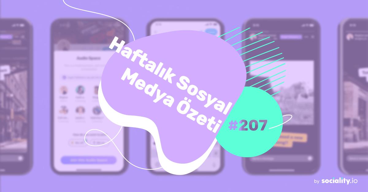 Sosyal Medya dünyasında bu hafta neler oldu? 22 – 28 Şubat 2021