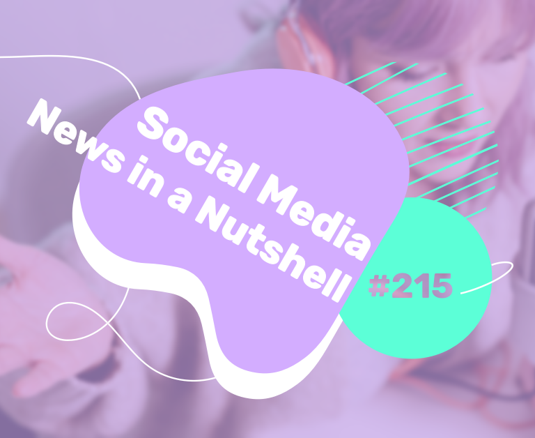What's going on in the world of social media this week? 19 — 25 April 2021