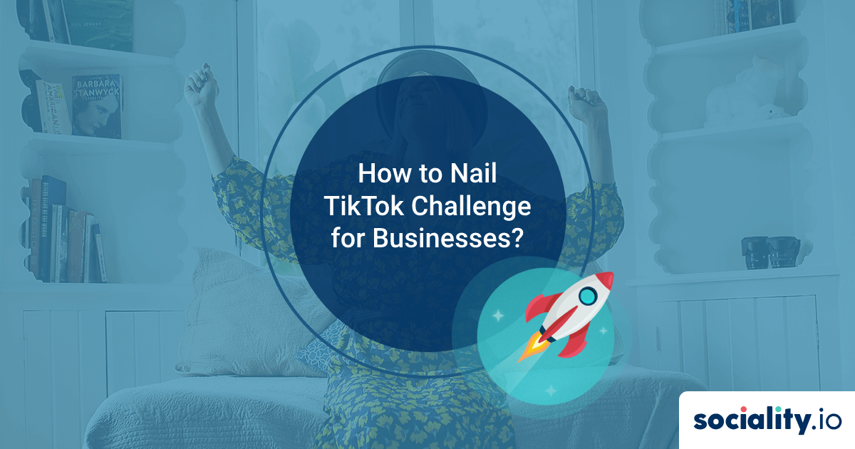 How to Nail TikTok Challenge for Businesses?