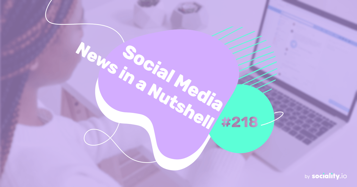 What's going on in the world of social media this week? 10 — 16 May 2021