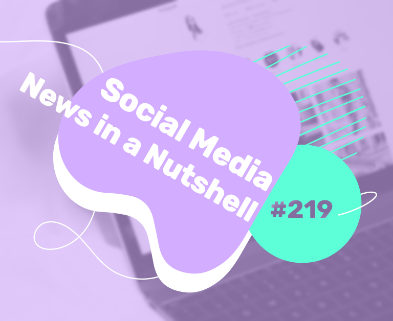 What's going on in the world of social media this week? 17 — 23 May 2021