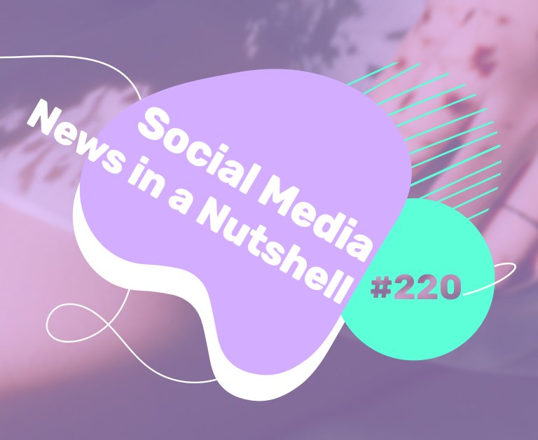 What's going on in the world of social media this week? 24 — 30 May 2021
