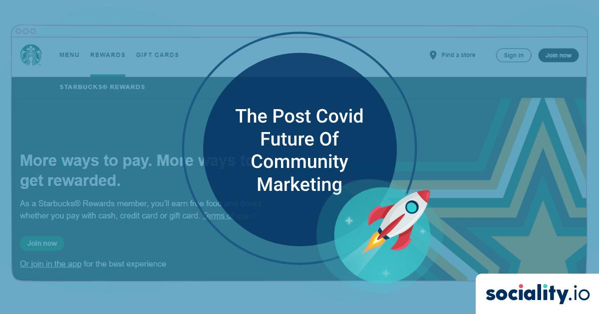 The Post Covid Future Of Community Marketing