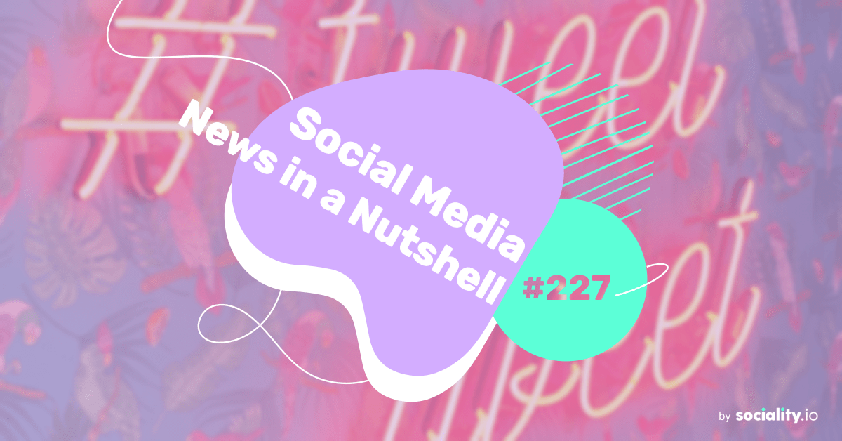 What's going on in the world of social media this week? 12 — 18 July 2021