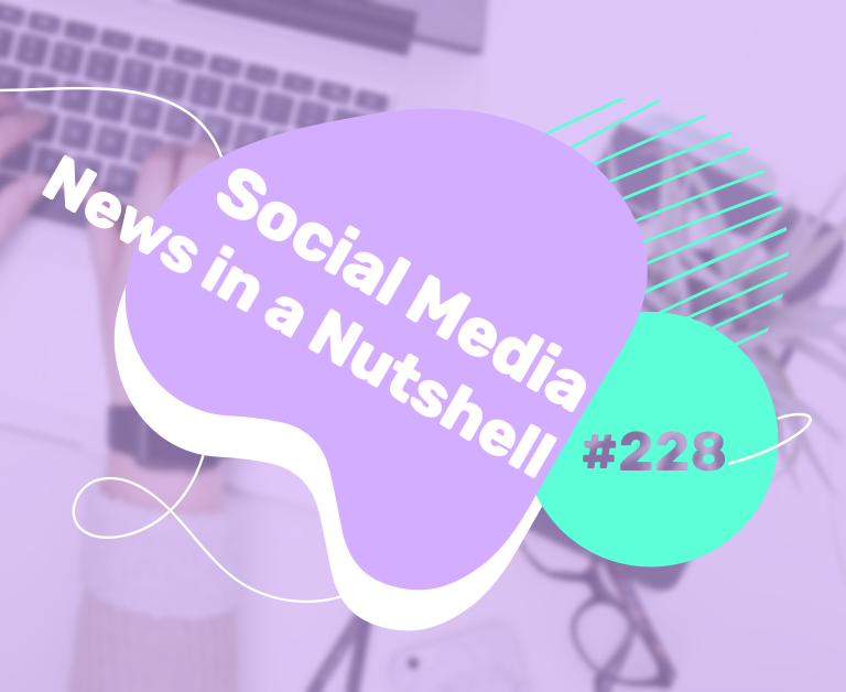 What's going on in the world of social media this week? 19 — 26 July 2021
