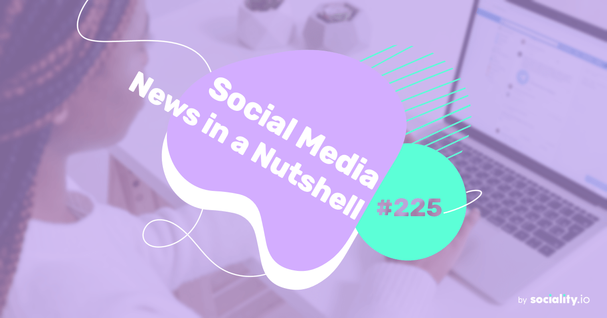 What's going on in the world of social media this week? 28 June — 4 July 2021