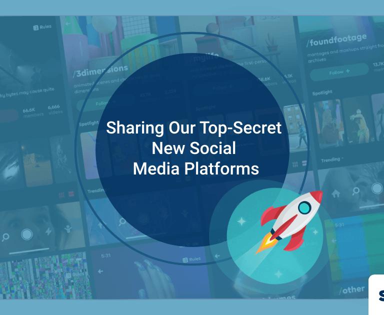 Sharing Our Top-Secret New Social Media Platforms