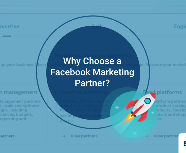 5 Valid Reasons Why Choose a Facebook Marketing Partner