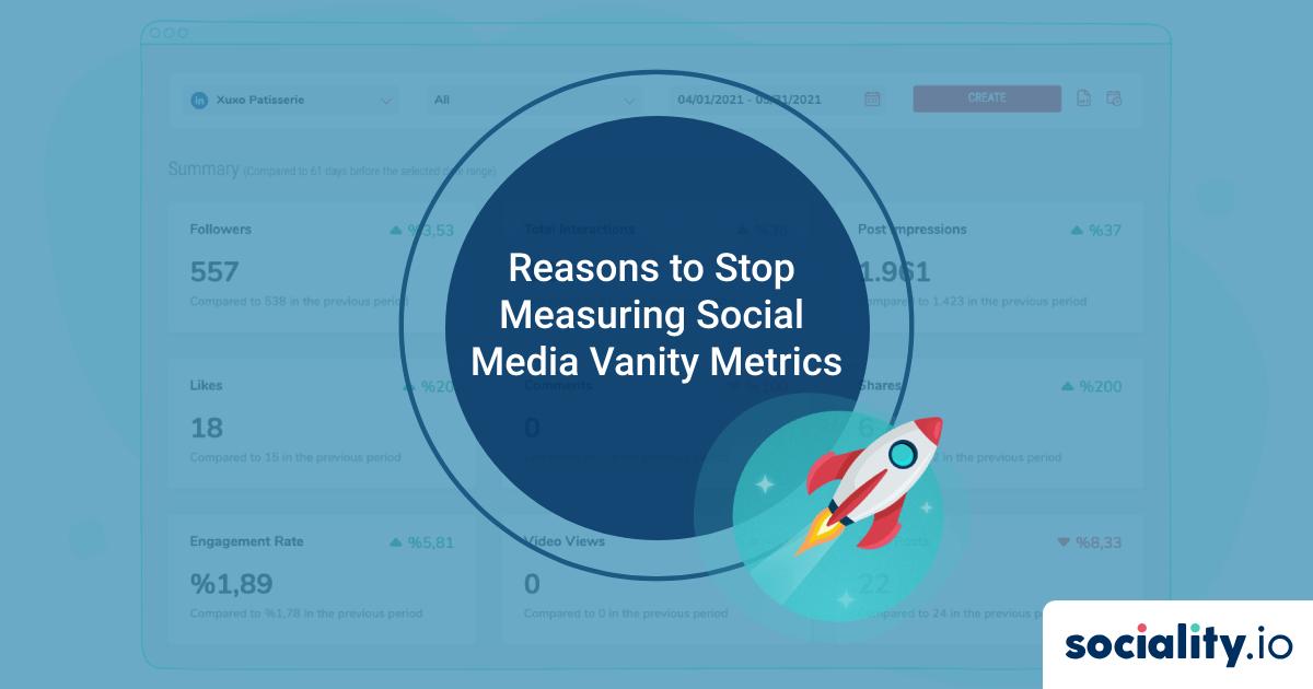 Reasons Why You Should Stop Measuring Social Media Vanity Metrics