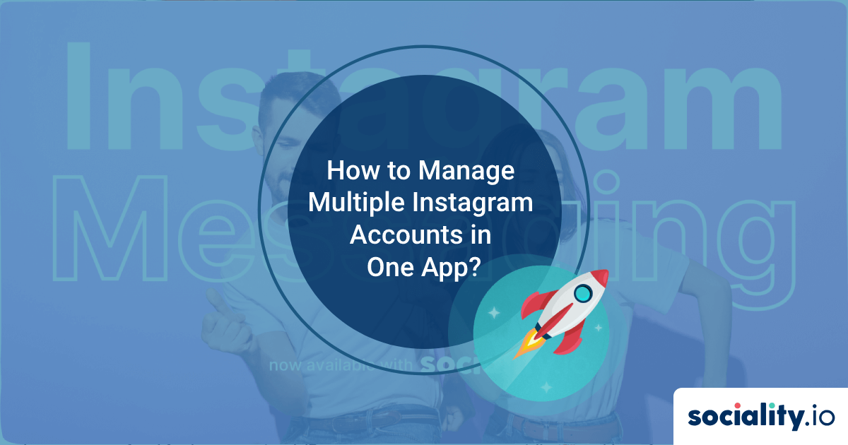 How to Manage Multiple Instagram Accounts in One App?