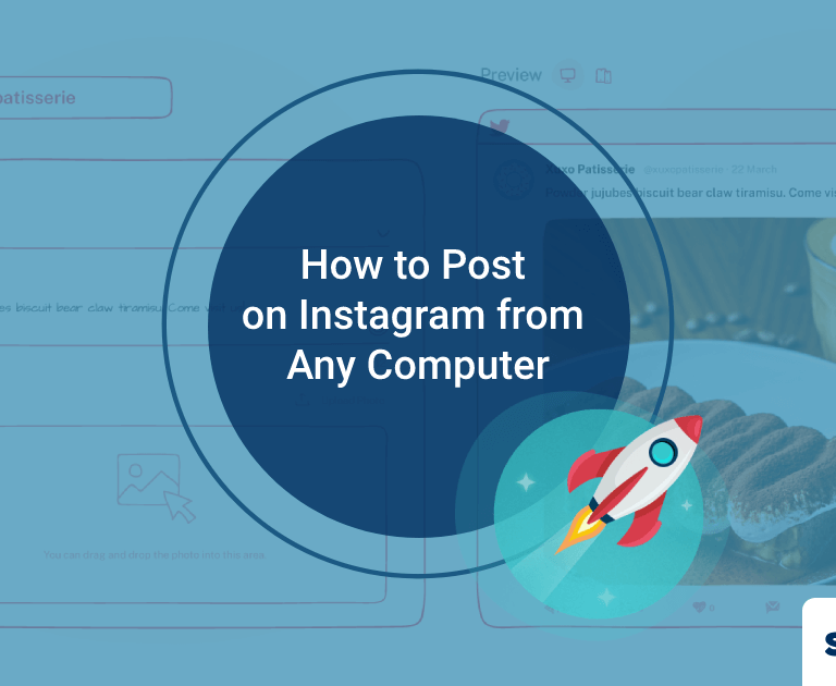 How to Post on Instagram from Any Computer? (Easy steps for both PC and Mac)